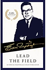 Lead the Field: An Official Nightingale Conant Publication (Earl Nightingale Series) Kindle Edition