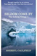 Seldom Come By (The Iceberg Trilogy Book 1)