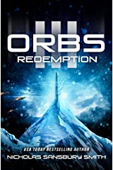 Orbs III: Redemption (A Post Apocalyptic Science Fiction Survival Thriller) Kindle Edition