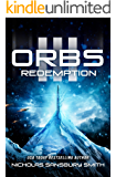 Orbs III: Redemption (A Post Apocalyptic Science Fiction Survival Thriller)