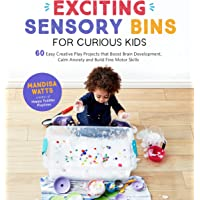 Exciting Sensory Bins for Curious Kids: 60 Easy Creative Play Projects that Boost Brain Development, Calm Anxiety and…