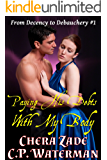 Paying His Debts with My Body: From Decency to Debauchery