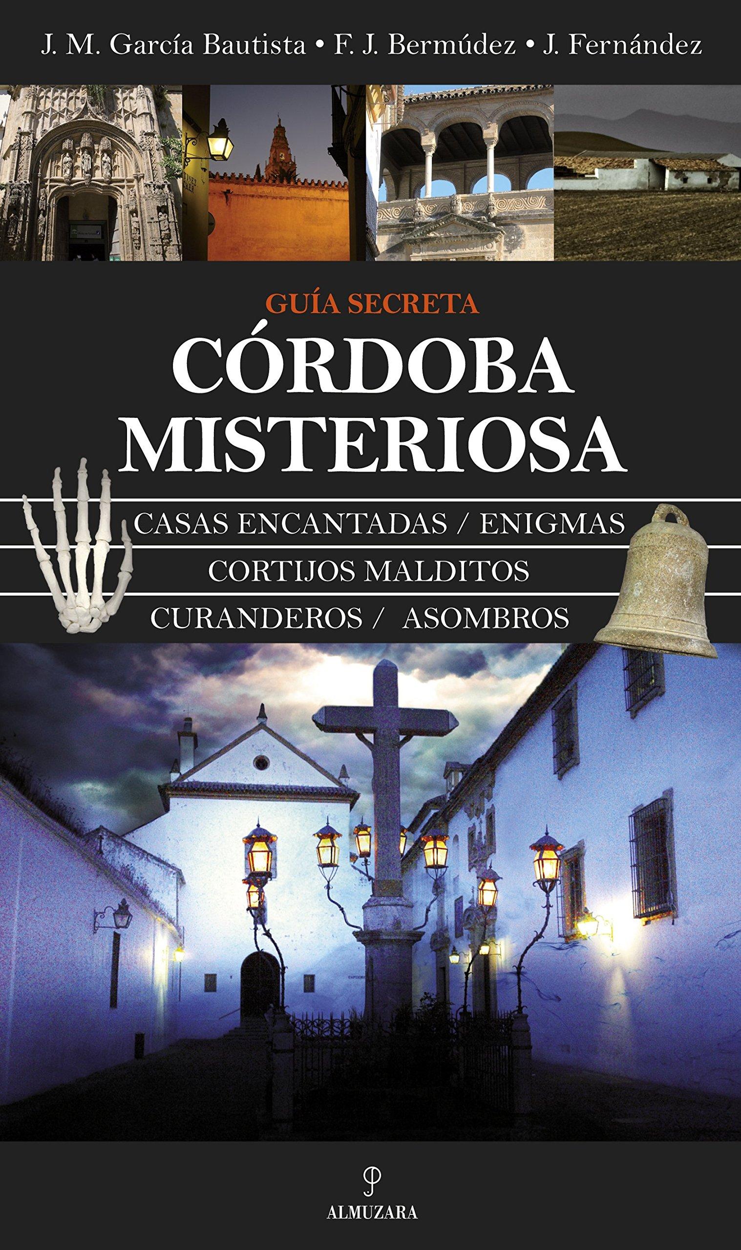Córdoba misteriosa: Guía secreta (Mágica): Amazon.es: Fernández ...