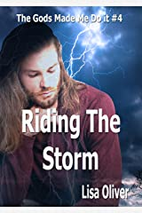 Riding The Storm (The Gods Made Me Do It Book 4) Kindle Edition