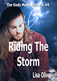 Riding The Storm (The Gods Made Me Do It Book 4) (English Edition)