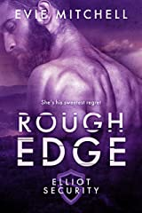 Rough Edge: Elliot Security Series Kindle Edition