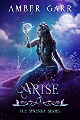 Arise (The Syrenka Series Book 3) Kindle Edition