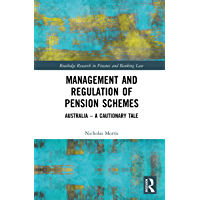 Management and Regulation of Pension Schemes: Australia a Cautionary Tale (Routledge Research in Finance and Banking Law)