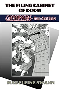 The Filing Cabinet of Doom: 17 Bizarro Short Stories