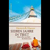 Sieben Jahre in Tibet - Mein Leben am Hofe des Dalai Lama: Der Original-Roman zur legendären Hollywood-Verfilmung (German Edition)