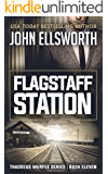 Flagstaff Station (Thaddeus Murfee Legal Thriller Series Book 11)