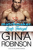 Lazer Focused: A Jet City Billionaire Romance (The Billionaire Matchmaker Series Book 1)