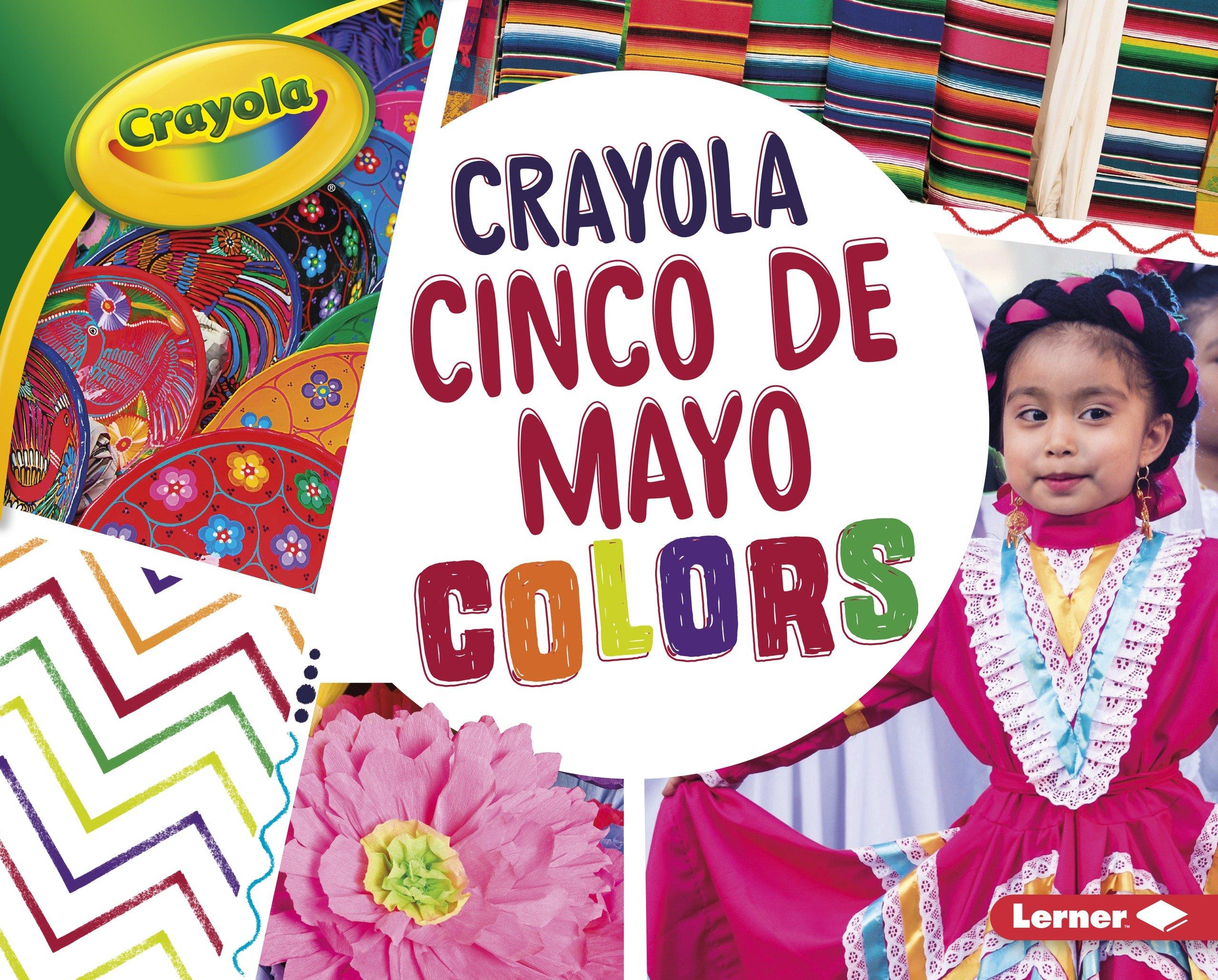 Crayola ® Cinco de Mayo Colors (Crayola ...