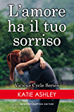 L'amore ha il tuo sorriso (Vicious Cycle Series Vol. 2)