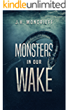 Monsters In Our Wake