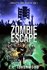 Zombie Escape: Sirens of the Zombie Apocalypse, Book 7 Kindle Edition