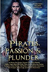Pirates, Passion and Plunder: seventeen wicked tales Kindle Edition