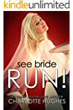 See Bride Run!: (Romantic Comedy)