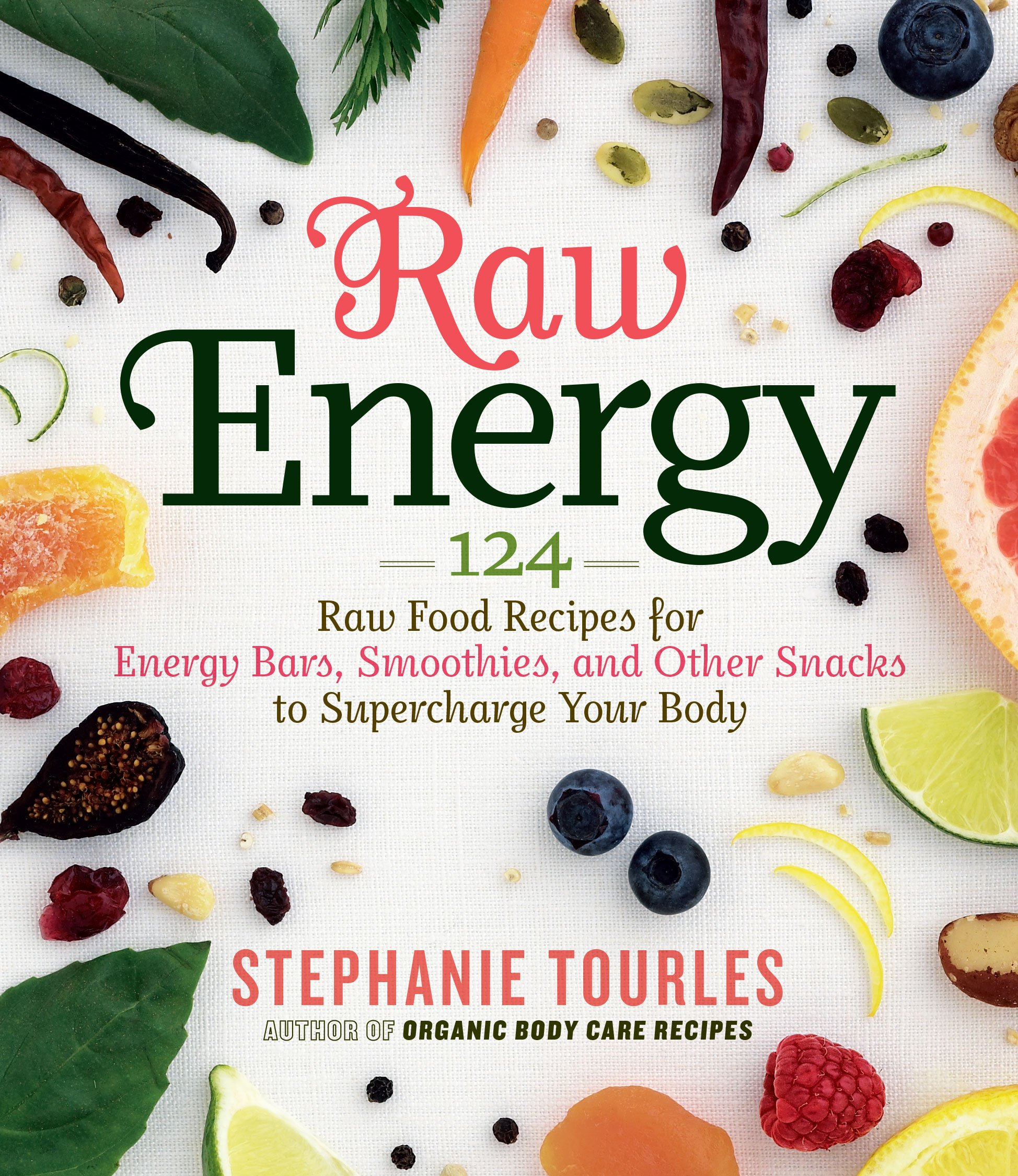 Raw energy 124 raw food recipes for energy bars smoothies and raw energy 124 raw food recipes for energy bars smoothies and other snacks to supercharge your body stephanie l tourles 9781603424677 amazon forumfinder Images