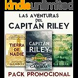 PACK PROMO Las aventuras del Capitán Riley: Capitán Riley+Tinieblas+Tierra de nadie. (Spanish Edition)