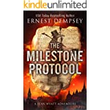 The Milestone Protocol: A Sean Wyatt Archaeological Thriller (Sean Wyatt Adventure Book 20)
