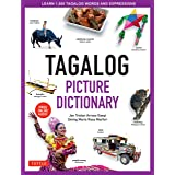 Tagalog Picture Dictionary: Learn 1500 Tagalog Words and Expressions - The Perfect Resource for Visual Learners of All Ages (