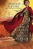 The Turning of Anne Merrick (An Anne Merrick Novel)