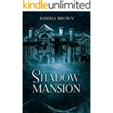 Shadow Mansion: An absolutely gripping supernatural thriller with huge twists (Legacy of Kron Book 1)