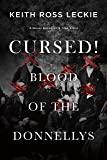 Cursed! Blood of the Donnellys: A Novel Based on a True Story