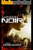 London Noir: A gripping crime suspense thriller (Kal Medi Book 2)