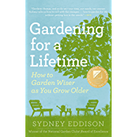 Gardening for a Lifetime: How to Garden Wiser as You Grow Older (English Edition)