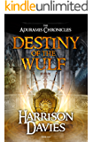 Destiny of The Wulf: (The Aduramis Chronicles - Book 1)