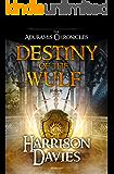 Destiny of The Wulf: (The Aduramis Chronicles - Book 1) (Er'ath)