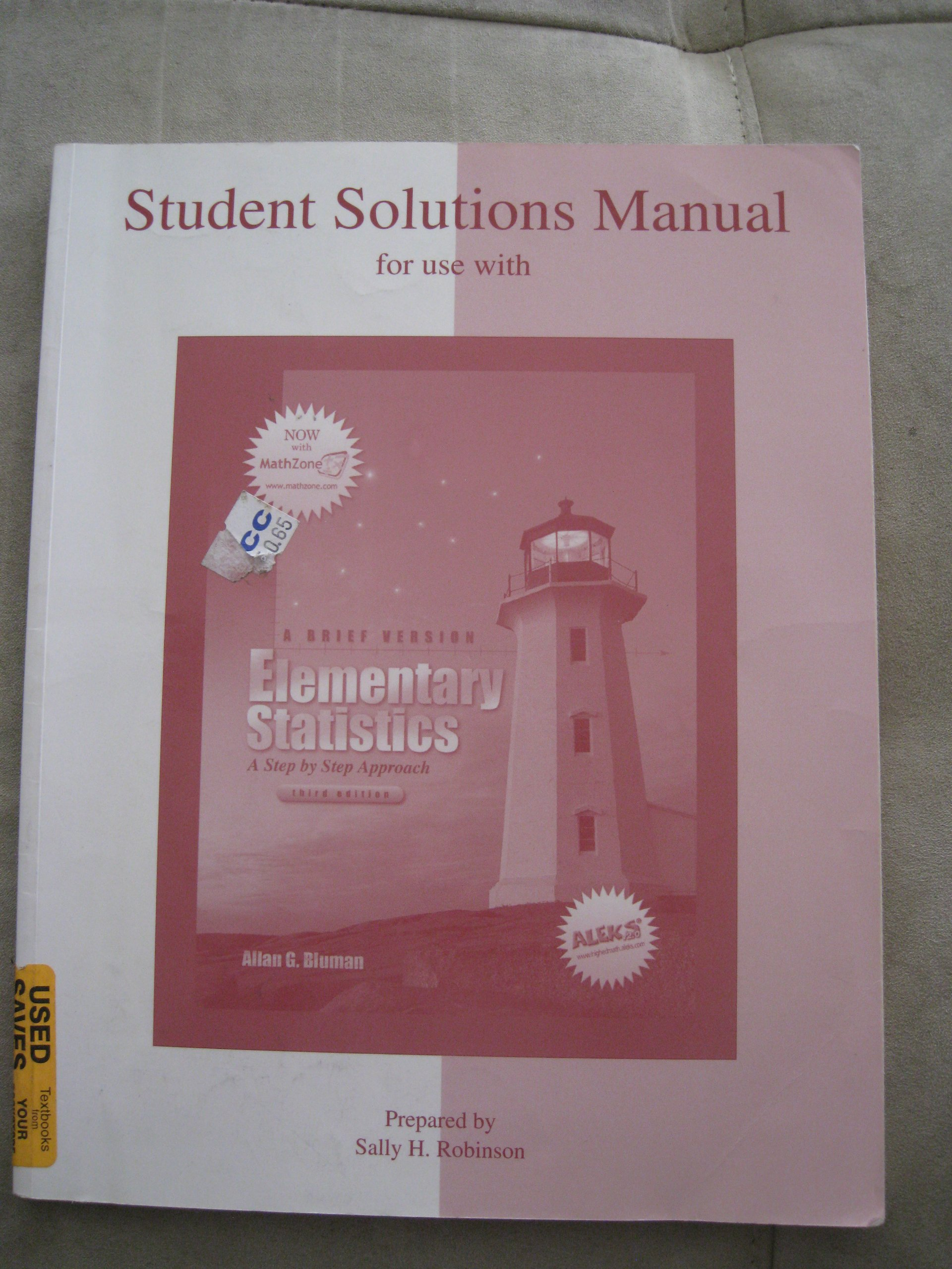 Elementary Statistics: A Brief Version (Student Solutions Manual, 3rd  Edition) by Allan G. Bluman (2006) Paperback: Allan G. Bluman:  9780072976243: ...