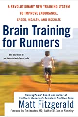 Brain Training For Runners: A Revolutionary New Training System to Improve Endurance, Speed, Health, and Res ults Kindle Edition