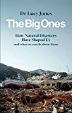 The Big Ones: How Natural Disasters Have Shaped Us (And What We Can Do About Them)