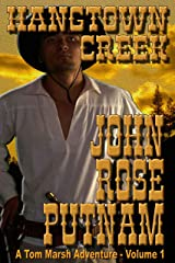 Hangtown Creek: A tale of the California gold rush (A Tom Marsh Adventure Book 1) Kindle Edition