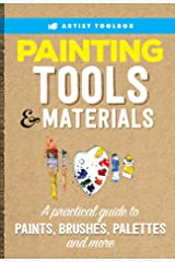 Artist Toolbox: Painting Tools & Materials (Artist's Toolbox) Kindle Edition