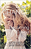 Becoming Darina: (one boy's secret double life as a goregous girl - gender transformation)