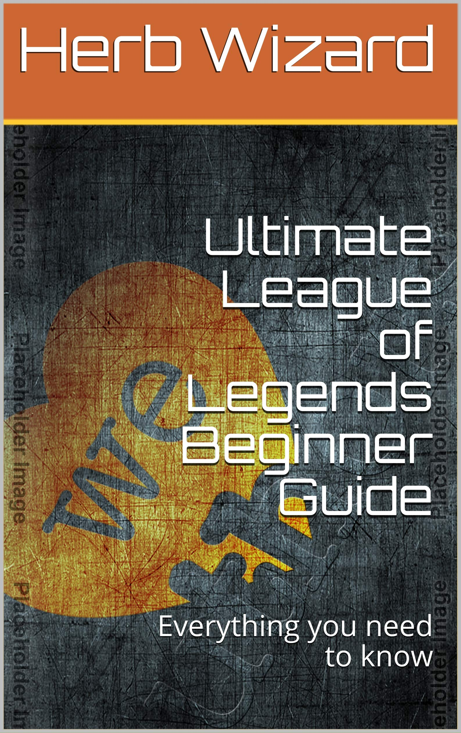 Ultimate League of Legends Beginner Guide: Everything you need to know (English Edition)