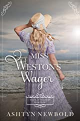 Miss Weston's Wager: A Regency Romance (Brides of Brighton Book 4) Kindle Edition