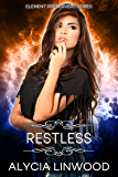 Restless (Element Preservers Book 4)