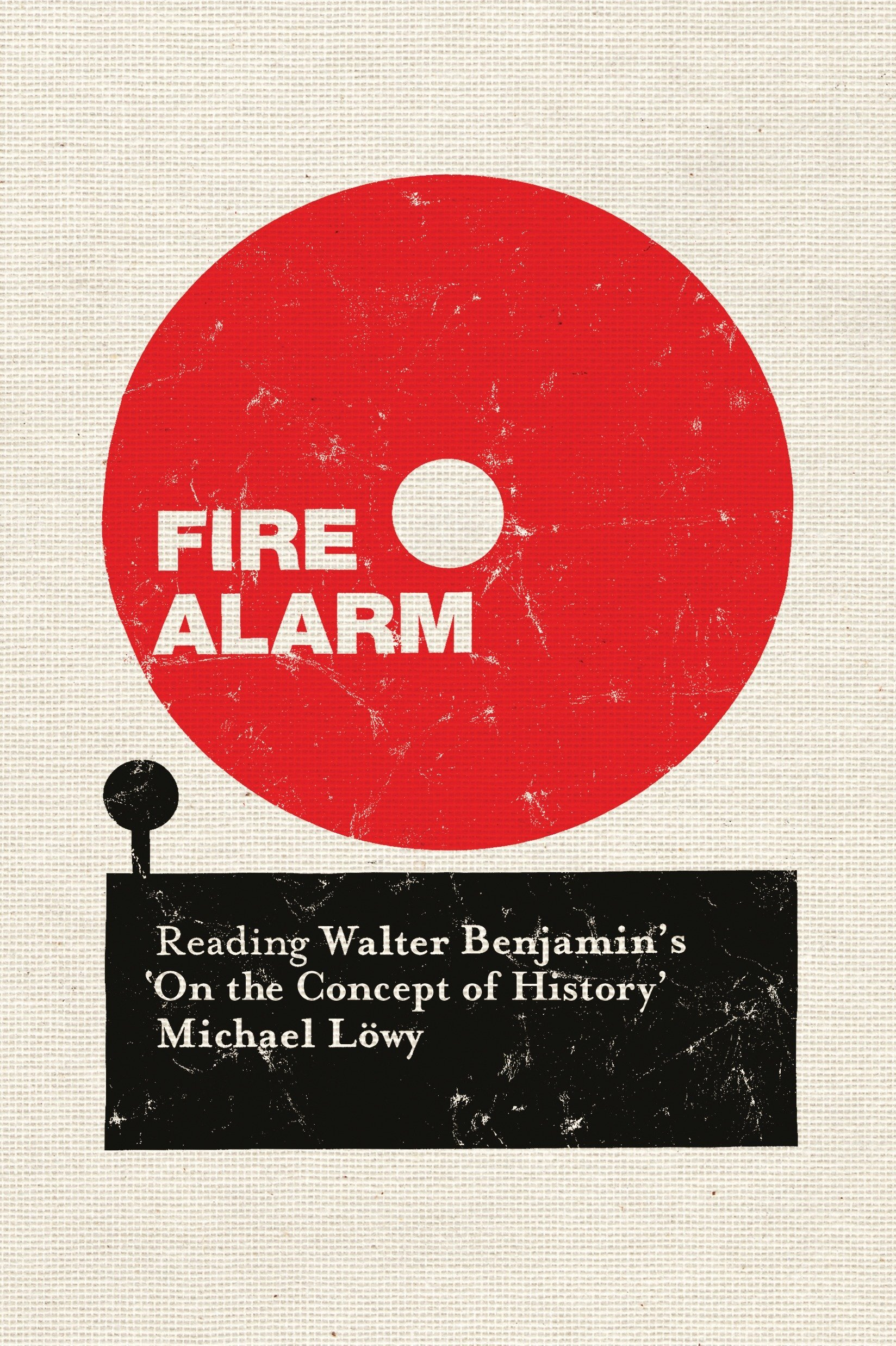 Fire Alarm: Reading Walter Benjamins on the Concept of ...
