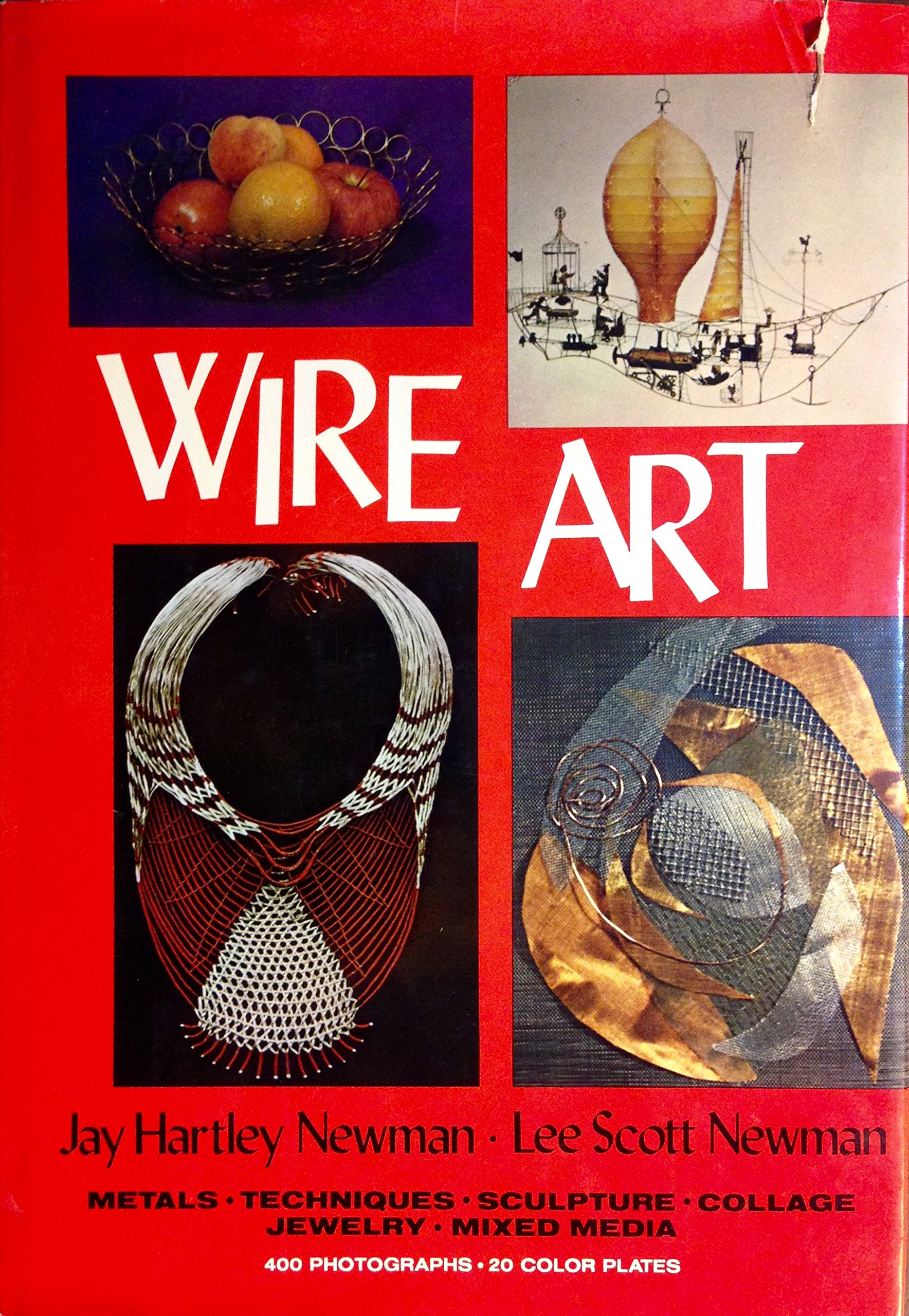 Wire Art: Metals, Techniques, Sculpture, Collage, Jewelry, Mixed Media: Jay  Hartley Newman, Lee Scott Newman: 9780517516225: Amazon.com: Books