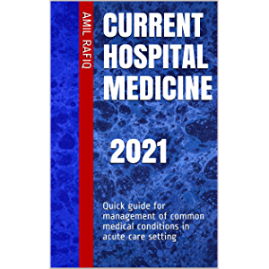 Current Hospital Medicine : Quick guide for management of common medical conditions in acute care setting
