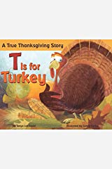 T is for Turkey: A True Thanksgiving Story Paperback