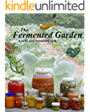 The Fermented Garden: A lactic acid fermentation book