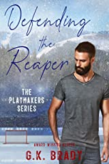 Defending the Reaper: A Standalone Steamy Sports Romance (The Playmakers Series Hockey Romances Book 5) Kindle Edition