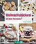 Weihnachtsbäckerei mit dem Thermomix® (Kochen und backen mit dem Thermomix®)