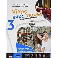 Viens avec nous! Livre élève-Cahier d'exercices. Per la Scuola media. Con CD Audio. Con DVD-ROM. Con e-book. Con espansione online: 3